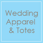 Wedding Apparel & Totes