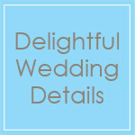 Delightful Wedding Details